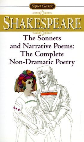 The Sonnets and Narrative Poems: The Complete Non-Dramatic Poetry (Signet Classics)