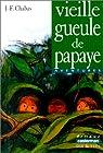 Vieille gueule de papaye par Chabas