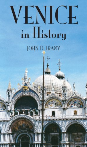 - Venice in History, The Remarkable Story of the Serene Republic for Travelers