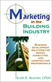 Marketing in the Building Industry, Scott D. Butcher, 1591130573