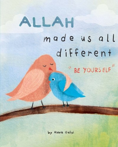 """Read Online Allah made us all different: """"be yourself"""" PDF"""