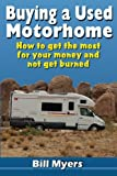 Used Motorhomes Best Deals - Buying a Used Motorhome - How to get the most for your money and not get burned