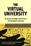 The Virtual University: An Action Paradigm and Process for Workplace Learning (Workplace Learning Series)