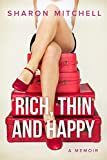 Rich, Thin and Happy: A memoir