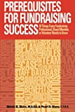 Prerequisites for Fundraising Success: The 18 Things You Need to Know as a Fundraising Professional, Board Member, or…