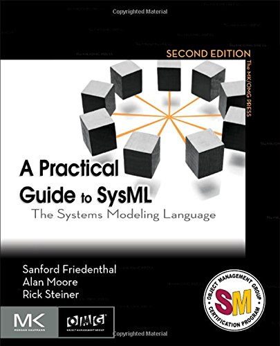 A Practical Guide to SysML, Second Edition: The Systems Modeling Language (The MK/OMG Press)