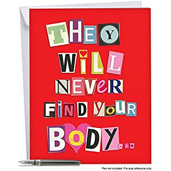 """J2151VDG Never Find Your Body: Jumbo Funny Valentine's Day Card (Large 8.5"""" x 11"""" size)"""