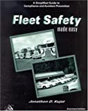 Fleet Safety Made Easy, Jonathan D. Kujat, 086587719X