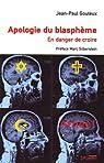 Apologie du blasphème : En danger de croire par Gouteux