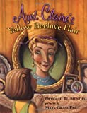 Aunt Claire's Yellow Beehive Hair, Deborah Blumenthal and Mary GrandPré, 0803725094