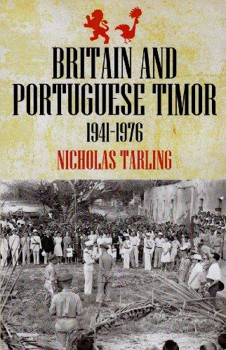 Britain and Portuguese Timor: 1941-1976 (Monash Asia Series)