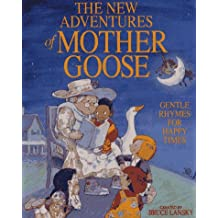 The New Adventures of Mother Goose: Gentle Rhymes for Happy Times