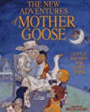 img - for The New Adventures of Mother Goose: Gentle Rhymes for Happy Times book / textbook / text book