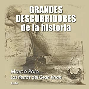 Marco Polo: Las tierras del Gran Khan [Marco Polo: The Territories of the Great Khan] Audiobook
