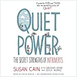 Quiet Power: The Secret Strengths of Introverts | Susan Cain,Gregory Mone,Erica Moroz
