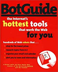 BotGuide : The Internet's Hottest Tools That Work the Web for You
