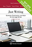 Just Writing: Grammar, Punctuation, and Style for the Legal Writer [Connected Casebook] (Aspen Coursebook)