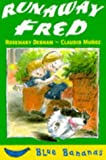 Runaway Fred, Rosemary Debnam, 0749726814