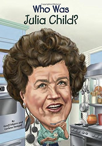 Who Was Julia Child? - Book  of the Who Was/Is...?
