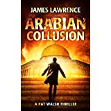 Arabian Collusion: A Pat Walsh Thriller