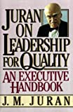 Juran on Leadership for Quality, Joseph M. Juran, 0029166829