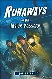 Runaways on the Inside Passage, Joe Upton, 0882405640