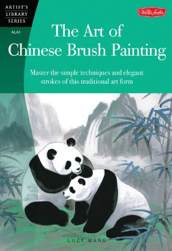 (The Art of Chinese Brush Painting: Master the simple techniques and elegant strokes of this traditional art form (Artist's Library))