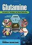 Glutamine: Biochemistry, Physiology, and Clinical