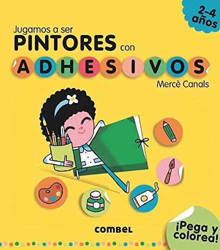 Jugamos a ser pintores (Jugamos a ser. con adhesivos) (Spanish Edition) [Canals, Merce] (Tapa Blanda)
