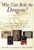 Product review for Who Can Ride the Dragon?: An Exploration of the Cultural Roots of Traditional Chinese Medicine