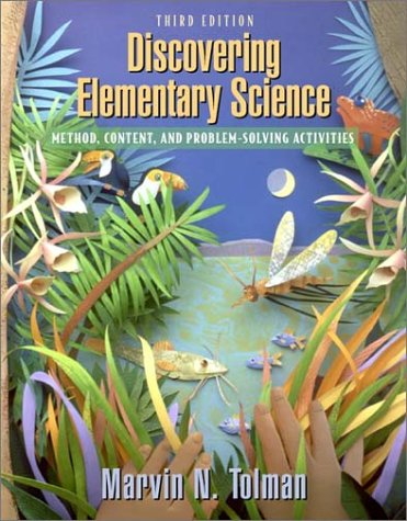 Discovering Elementary Science: Method, Content, and Problem-Solving Activities (3rd Edition)