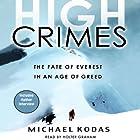 High Crimes: The Fate of Everest in an Age of Greed Hörbuch von Michael Kodas Gesprochen von: Holter Graham