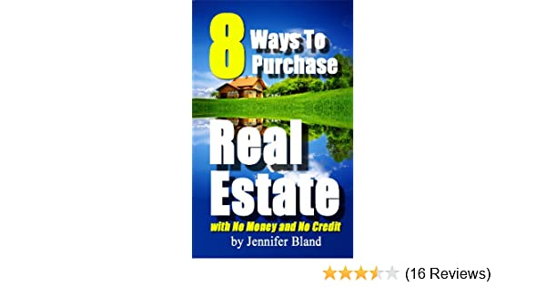 Amazon 8 ways to purchase real estate with no money and no amazon 8 ways to purchase real estate with no money and no credit ebook jennifer bland kindle store malvernweather Image collections