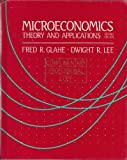 Microeconomics : Theory and Applications, Glahe, Fred R. and Lee, Dwight R., 0155586327