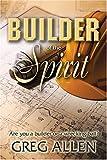 Builder of the Spirit, Greg Allen, 1581691084