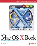 The Mac OS X Book: The Ultimate Macintosh User's Guide