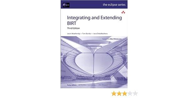 Integrating and Extending BIRT (Eclipse Series) 3, Jason