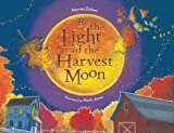 By the Light of the Harvest Moon, Harriet Ziefert, 1934706698