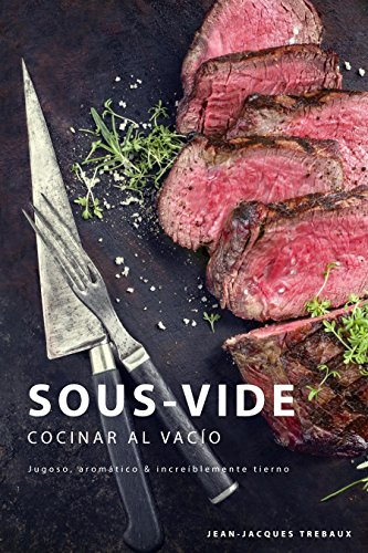 Portada del libro Sous-Vide - Cocinar al Vacío de Jean-Jacques Trebaux