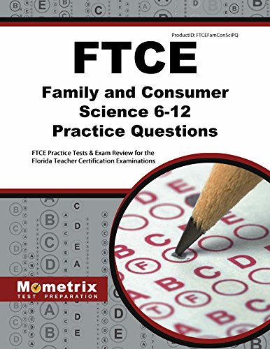 FTCE Family and Consumer Science 6-12 Practice Questions: FTCE Practice Tests & Exam Review for the Florida Teacher Certification Examinations (Mometrix Test Preparation)