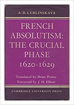 French Absolutism: The Crucial Phase, 1620-1629