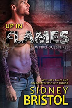 Up in Flames (Firehouse Three Book 1) by [Bristol, Sidney]