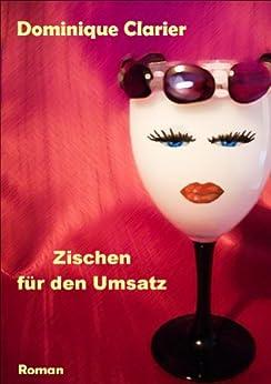 Zischen für den Umsatz (German Edition) de [Clarier, Dominique]