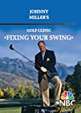 Johnny Miller's Fixing Your Swing Golf Clinic