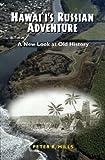 Hawaii's Russian Adventure, Peter R. Mills, 0824824040