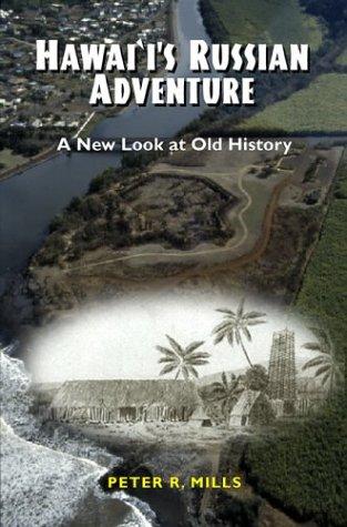 Hawai'i's Russian Adventure: A New Look at Old History pdf epub