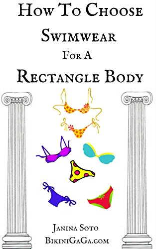 How To Choose Swimwear For A Rectangle Body (How To Choose Swimwear For Your Body Type Book 1)