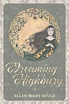 Dreaming Highbury by [Soule, Ellen Mary]