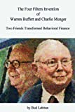 The Four Filters Invention of Warren Buffett and Charlie Munger, Bud Labitan, 0615241298