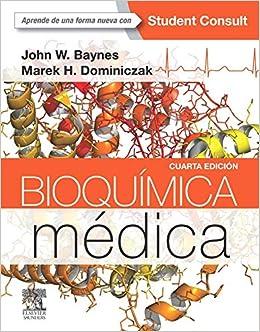 Bioquímica médica - 4ª Edición: Amazon.es: John W Baynes PhD, Marek H. Dominiczak Dr Hab Med FRCPath: Libros